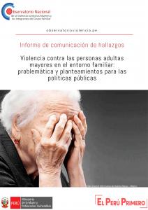Violencia contra las personas adultas mayores en el entorno familiar problemática y planteamientos para las políticas públicas