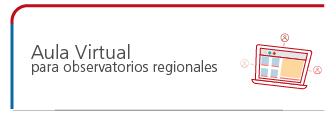 Aula Virtual para observatorios regionales