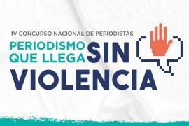 Periodismo que llega sin violencia lanzan cuarta edición