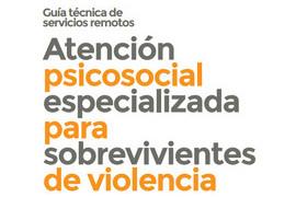 Guía técnica de servicios remotos- Atención psicosocial especializada para sobrevivientes de violencia basada en género